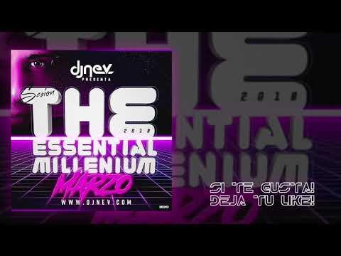 Dj Nev The Essential Millenium Marzo 2018 (1.Pista)