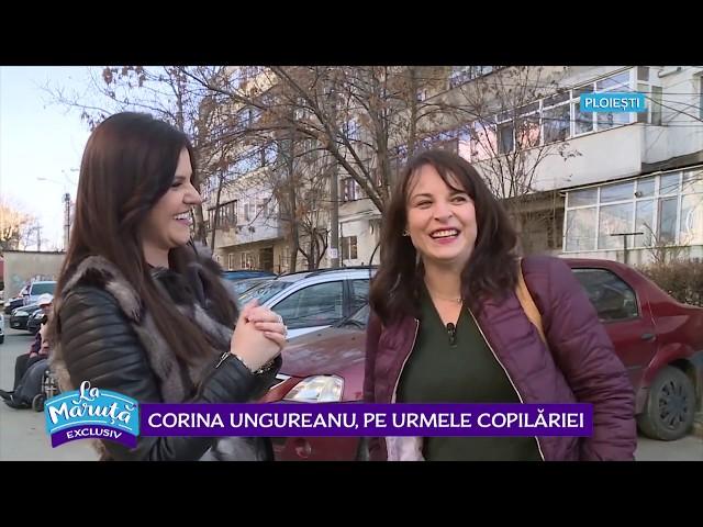 Corina Ungureanu, pe urmele copilariei