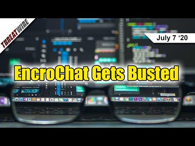 EncroChat Encrypted Broken by Law Enforcement, Hundreds Arrested - ThreatWire