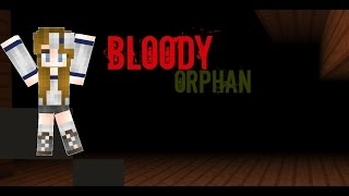 """Bloody Orphan HORROR MAP Ep 1 """"WHAT THE?"""" *FACECAM*"""