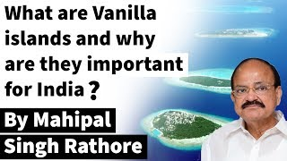 What are Vanilla Islands? Important of South West Indian Ocean islands for India explained #UPSC2020