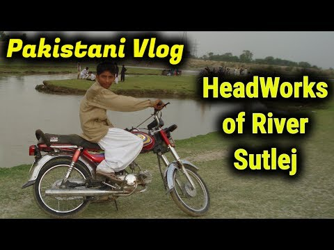 A Pakistani Vlog Islam HeadWorks of River Sutlej : Eid Speci