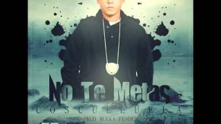 Cosculluela- No te metas ♪( Prod. By Mueka )♪