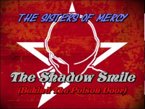 The Sisters of Mercy - The Shadow Smile (Behind The Poison Door) 2016
