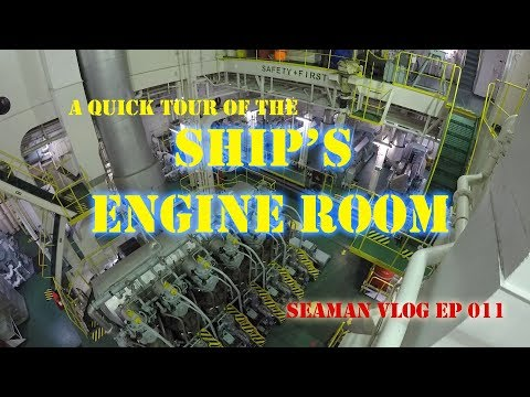 A Quick Tour of the Ship's Engine Room |  Seaman VLOG 011