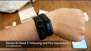 Xiaomi Mi Band 3 Unboxing and First Impressions   English