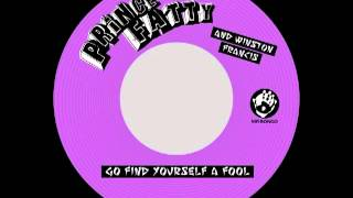 Prince Fatty Winston Francis - Go find yourself a fool + dub