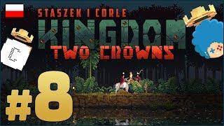 KINGDOM: Two Crowns PL ze Staszkiem  #8 (odc.8)  Tak trudno przegrać