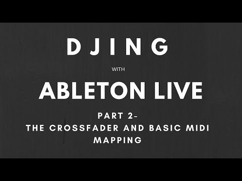 Tutorial - DJing with Ableton Live and Push - Part 2 - The Crossfader and Basic MIDI Mapping