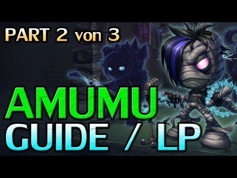 League of Legends ★ Champion Guide 2016 / 2017 ★ Amumu Gameplay ★ S7 ★ (Ger/De)