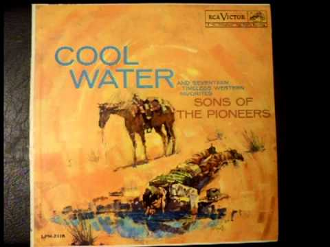 Sons Of The Pioneers - Cool Water (Written by Bob Nolan)