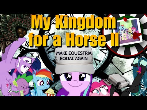 My Kingdom for a Horse II MLP S5 Finale Tribute