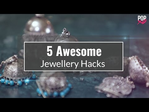 5 Awesome Jewellery Hacks - POPxo Fashion
