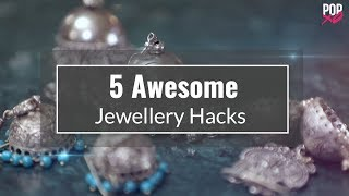 5 Awesome Jewellery Hacks - POPxo Fashion
