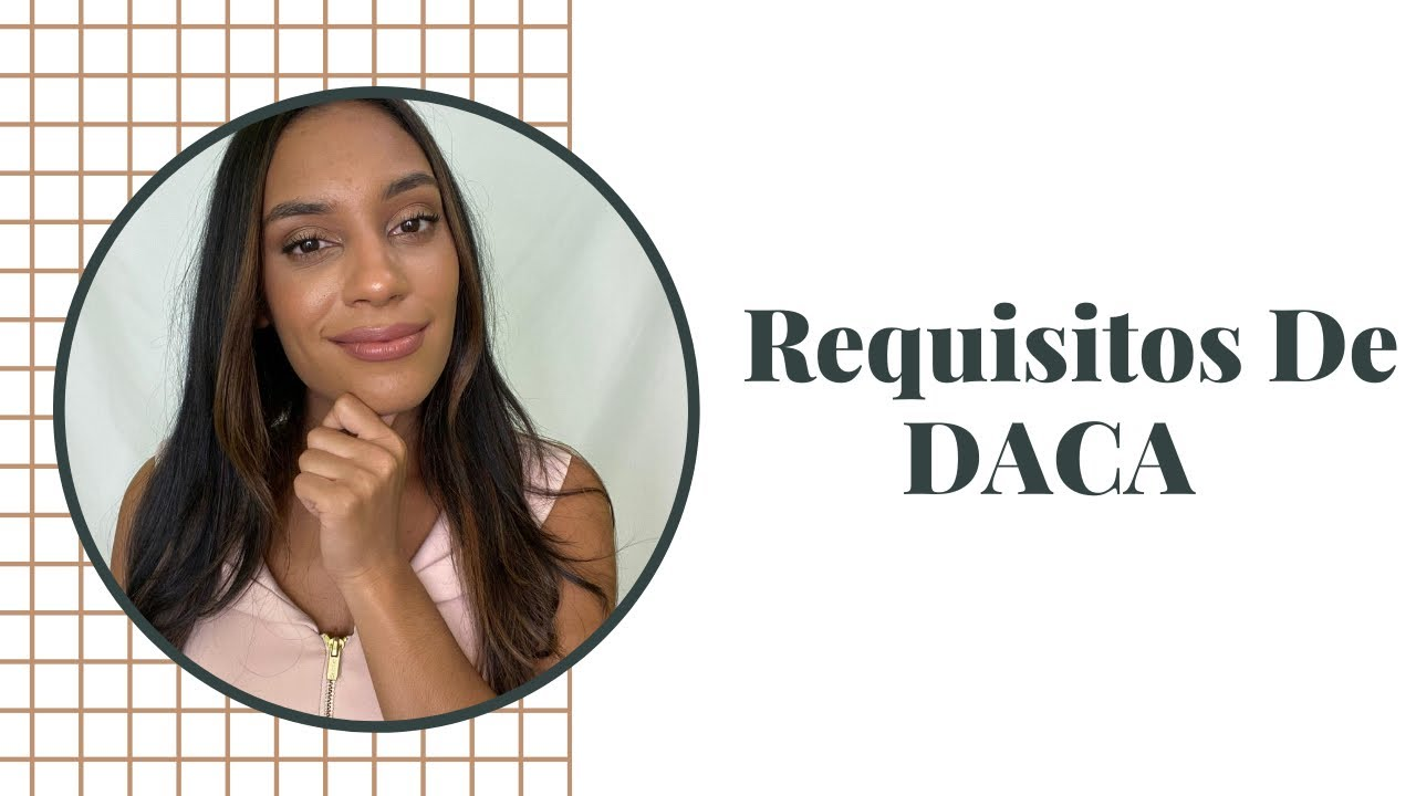 Requisitos De DACA