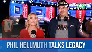 Poker Superstar Phil Hellmuth Talks About His Legacy