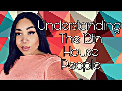 INSIDE THE MIND OF THE 12TH HOUSE PERSON || By a 12th House Person...