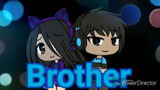 Brother[]music video[]for my brother Israel[]and other brothers[]Gacha life