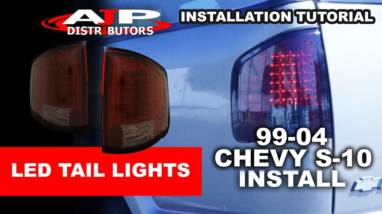 99 04 Chevy S 10 Led Tail Lights Install Ajp Distributors