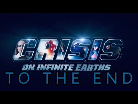 Crisis On Infinite Earths Trailer ~ To The End (Avengers: Endgame Style)