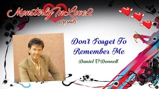 Watch Daniel Odonnell Dont Forget To Remember video