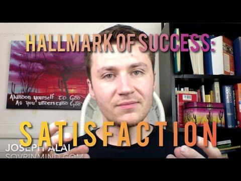 Manifesting Hallmark of Success: Satisfaction