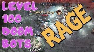 RAGE FAILS | Level 100 Doom Bots