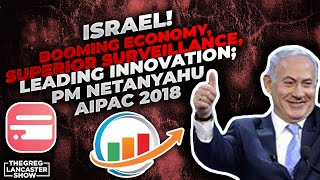 ISRAEL! Booming Economy, Superior Surveillance, Leading Innovation; P M  Netanyahu AIPAC 2018