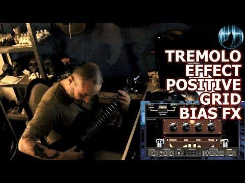 Tremolo Effect | Positive Grid BIAS FX