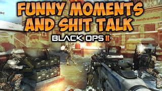 BO2 SHIT TALK AND FUNNY MOMENTS