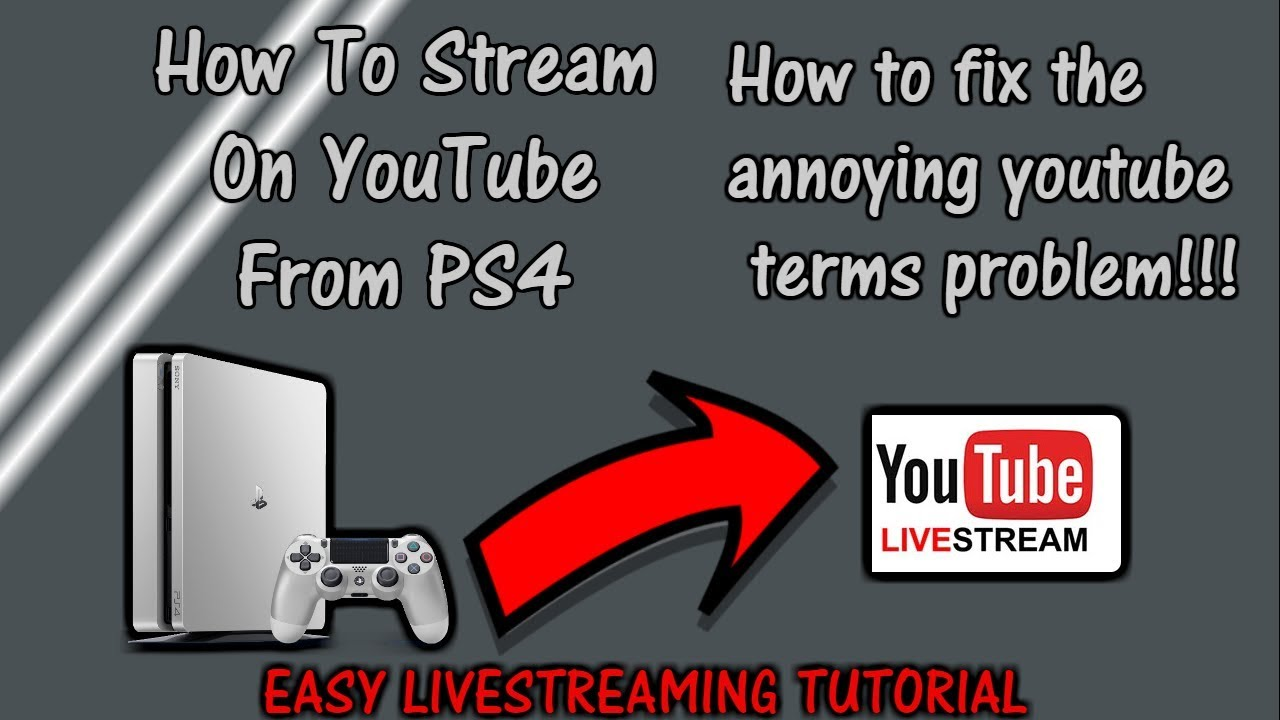How to live stream on ps4 to youtube and how to fix the youtube terms  agreement