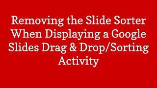 Removing the Slide Sorter for Drag & Drop Sort Activities