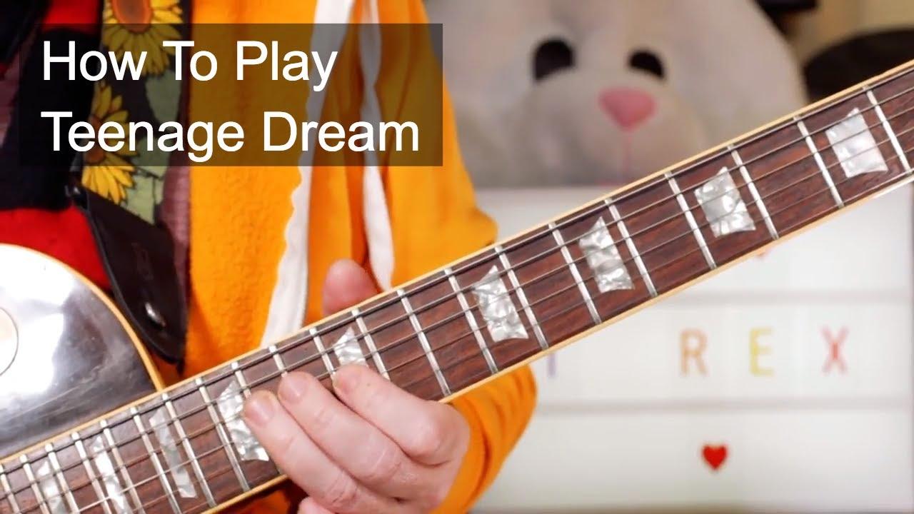 Teenage Dream T Rex Guitar Lesson Youtube