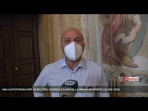 UNA AUTOSTRADA PER LE BICI TRA VICENZA E PADOVA, LA PRIMA IN VENETO | 12/06/2021