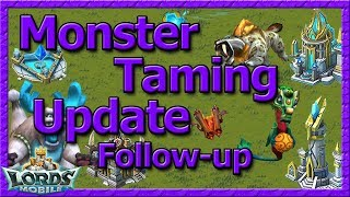 Monster Taming Update FOLLOW UP - Must Watch - Lords Mobile