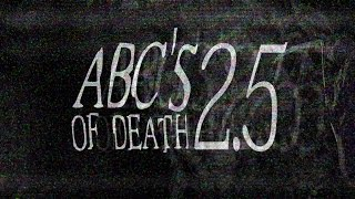 ABC'S OF DEATH 2 ½ [Trailer] - Exclusively on Vimeo on 8/2!