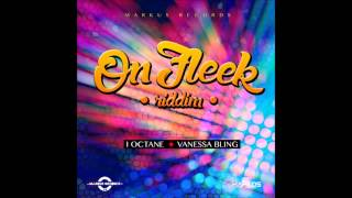 ON FLEEK RIDDIM MIX FT. I-OCTANE & VANESSA BLING {DJ SUPARIFIC}