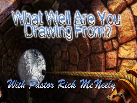 The Song I Sing -  What Well Are You Drawing From? - Christ Community Church, Murphysboro