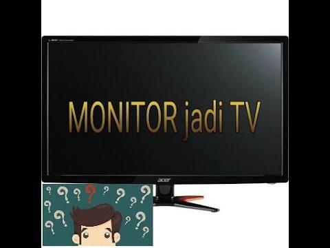 Tutorial Merakit monitor komputer menjadi TV kreatif 😎