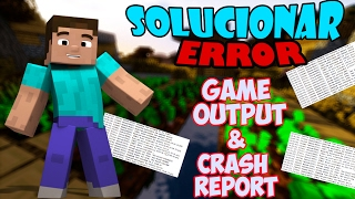 Como solucionar error de minecraft | Error (game output)( crash report) |