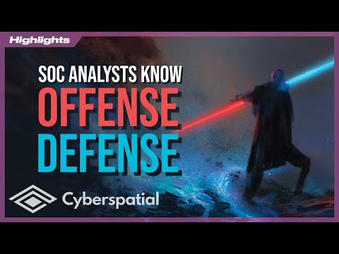 Why Good SOC Analysts Know Offense & Defense