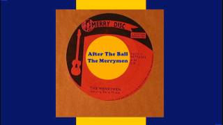 After The Ball - The Merrymen