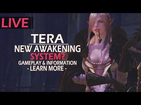 New Awakening System?? For The MMORPG - TERA - Gameplay & Information! Learn More~