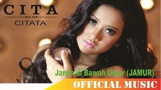 Cita Citata - Janda di Bawah Umur (JAMUR) | Official Music Lyric HD