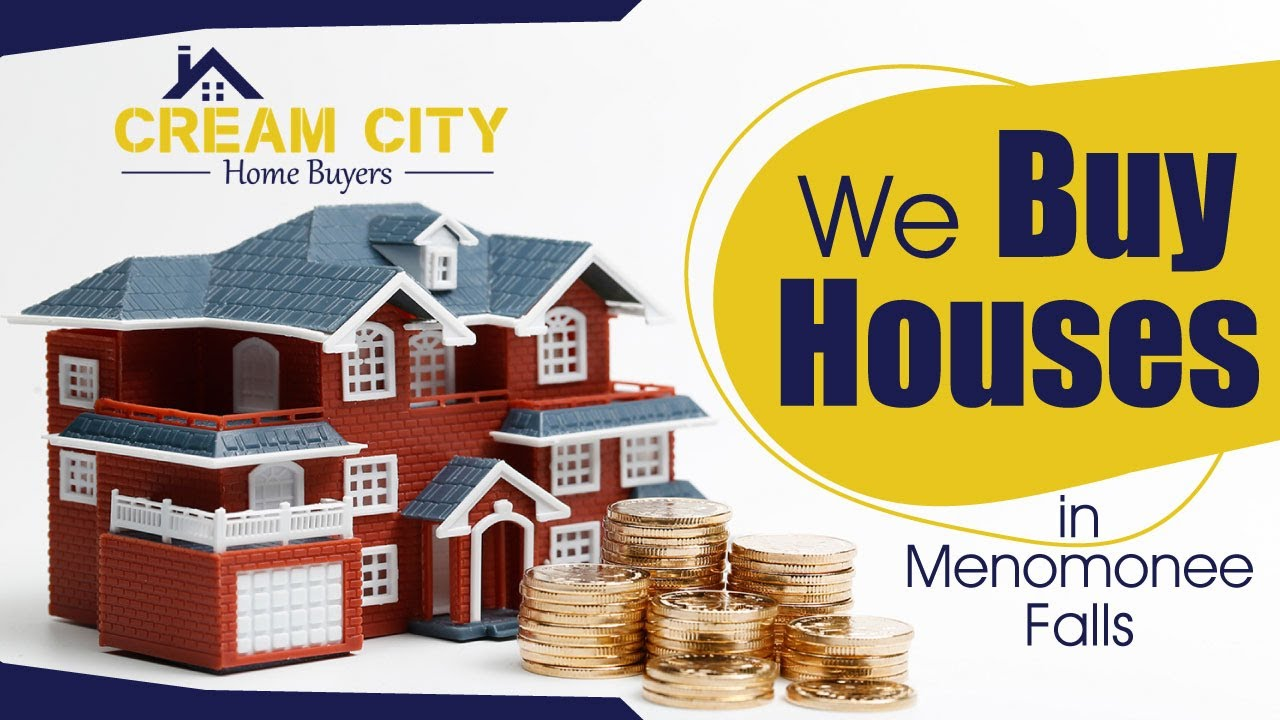 We Buy Houses Menomonee Falls WI | Sell Your House Fast Menomonee Falls | Cream City Home Buyers