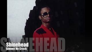 Shinehead, Gimme No Crack. (Dancehall Reggae)