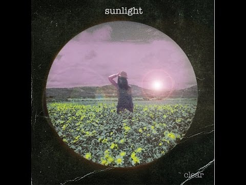 """sunlight  by """" the clear""""  Official  video."""