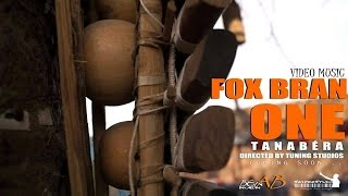 FOX BRAN ONE TANABERA (Official Video)