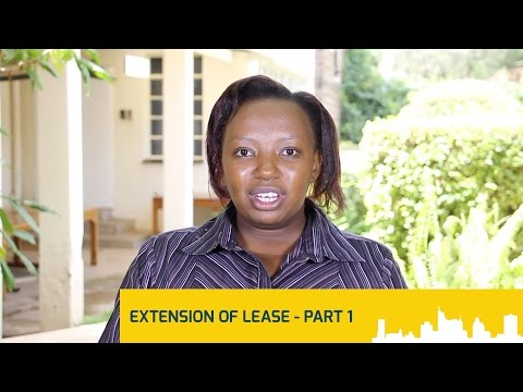 How To Make Proper Use Of Land (Extension of Lease) - Kenya's Real Estate