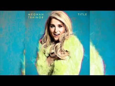 Meghan Trainor - Like I'm Gonna Lose You (feat  John Legend) (Audio & Download) 320 Kbps